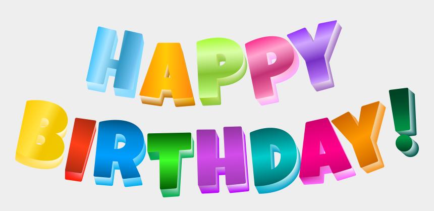 birthday clip art, Cartoons - Multicolor Happy Birthday Transparent Png Clip Art - Transparent Background Happy Birthday Clipart