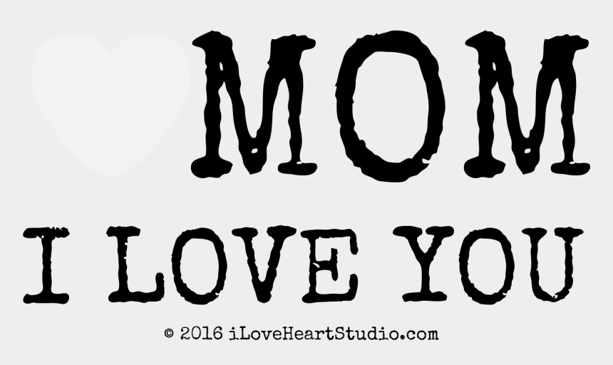 we love you clipart, Cartoons - I Love You Mom - Love You My Mom Dad