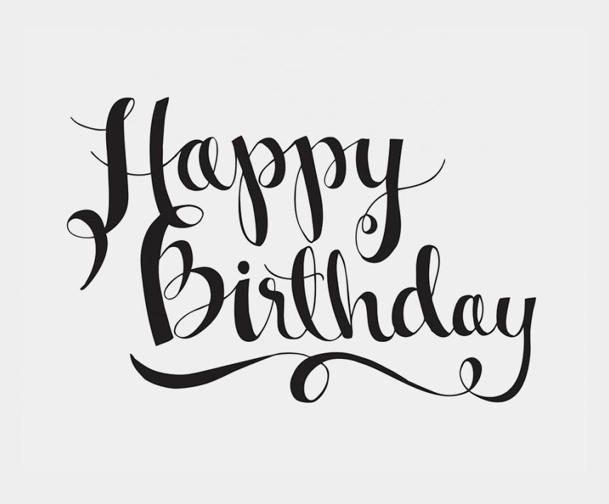 happy birthday clipart black and white, Cartoons - Happy Birthday Letters Png - Calligraphy Letters Happy Birthday