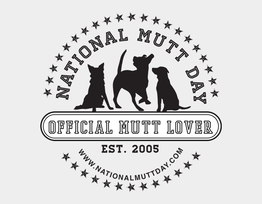 national dog day clipart, Cartoons - I Wanted To Share This With You So You Know How National - July 31st National Mutt Day