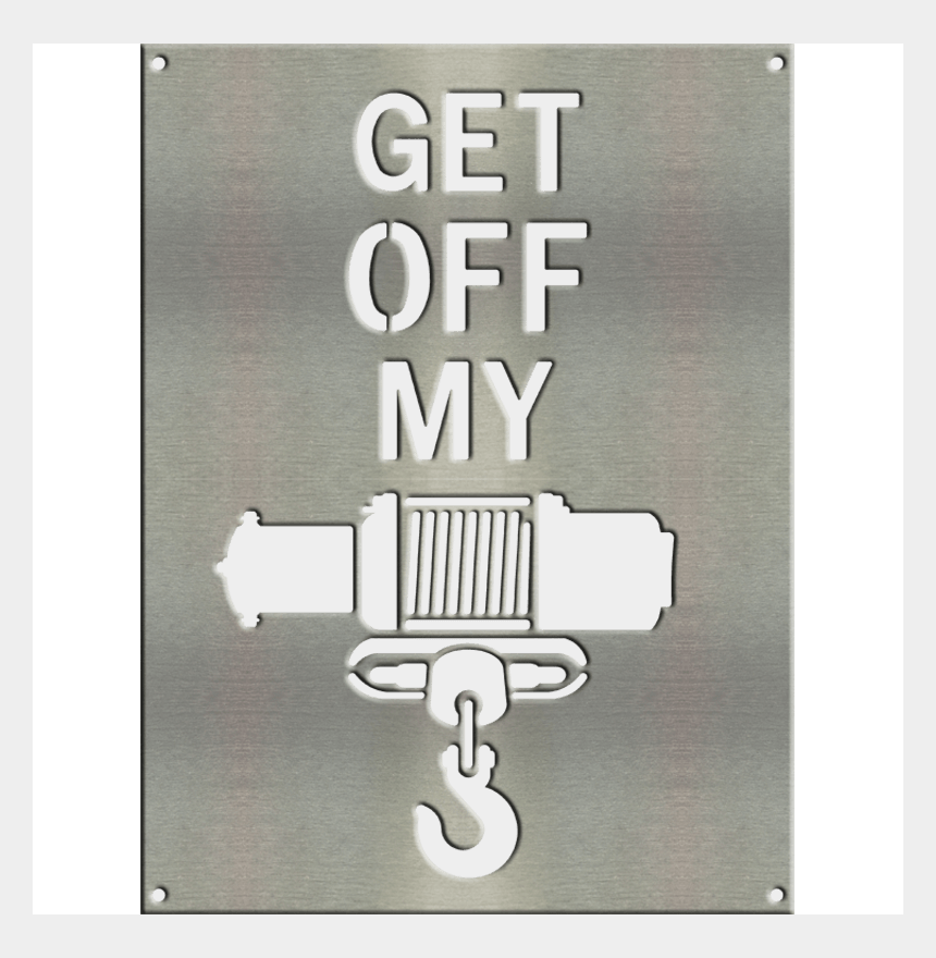 poster board clipart, Cartoons - Get Off My Winch Metal Sign W/ Color Options 16″x12″ - Poster