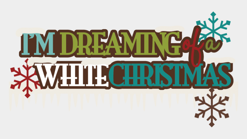 christmas eve clipart christian, Cartoons - I'm Dreaming Of A White Christmas Svg Scrapbook Title - Illustration