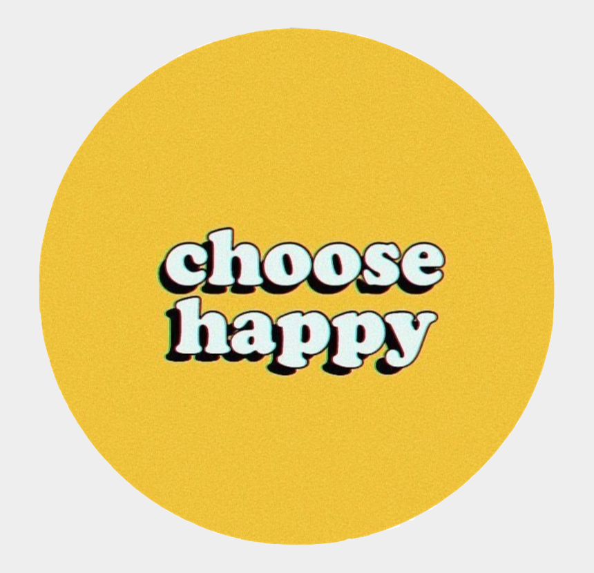 positivity clipart, Cartoons - #choosehappy #happy #behappy #positive #aesthetic #yellow - Aesthetic Tumblr Sticker Yellow