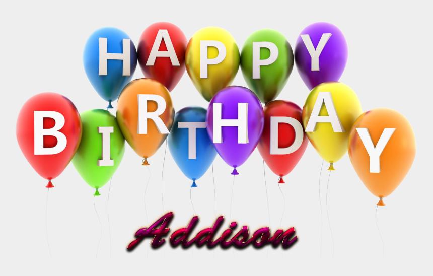 happy birthday baby jesus clipart, Cartoons - Addison Happy Birthday Balloons Name Png - Happy Birthday Kanan