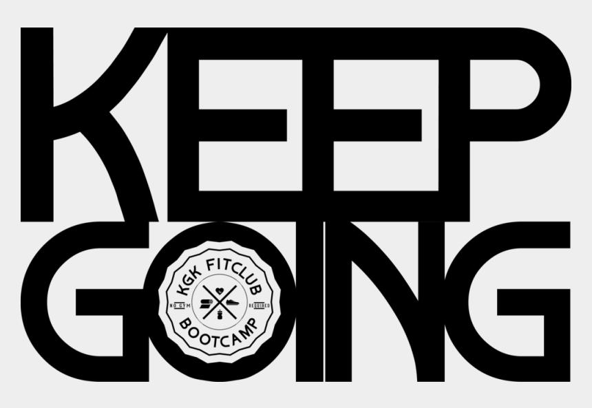 keep going clipart, Cartoons - Keep Going Png Photo - Transparent Text Keep Going