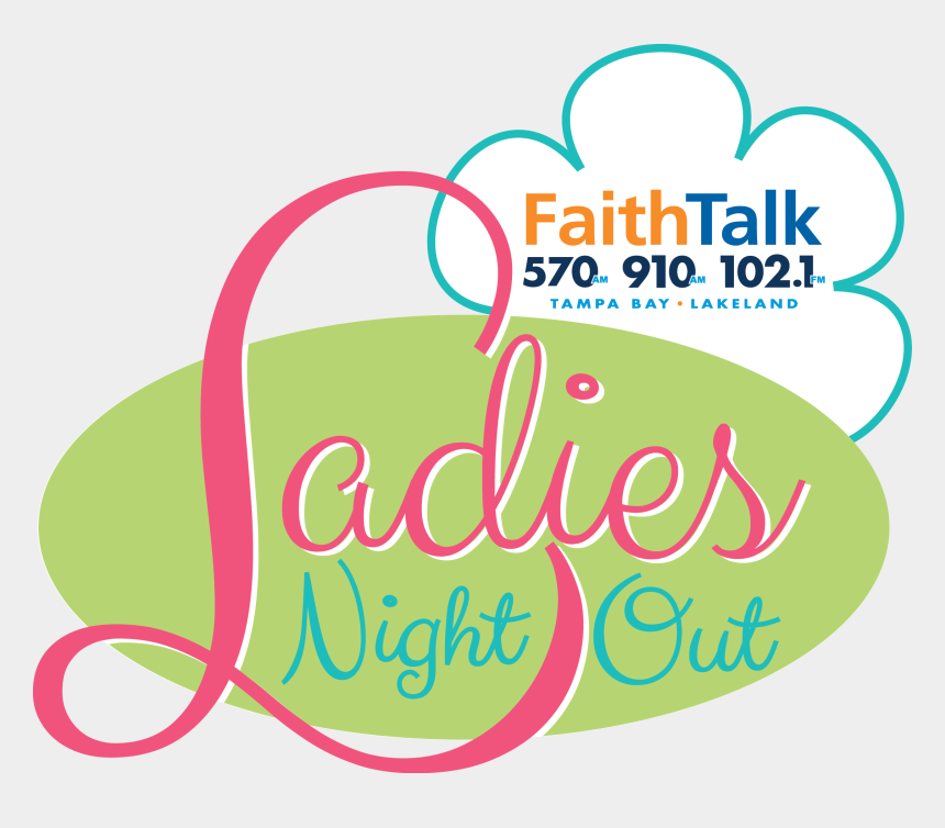 ladies night out clipart, Cartoons - 2018 Faithtalk 570 & 910 Ladies Night Out Featured - Graphic Design