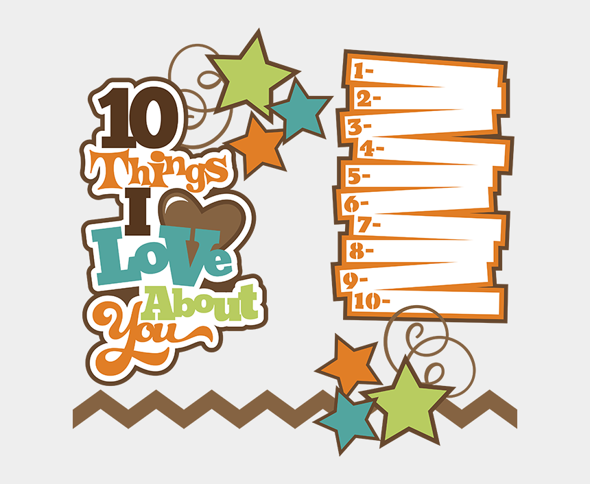 free scrapbooking clipart, Cartoons - 10 Things I Love About You Svg Collection Svg Files - Scrapbooking
