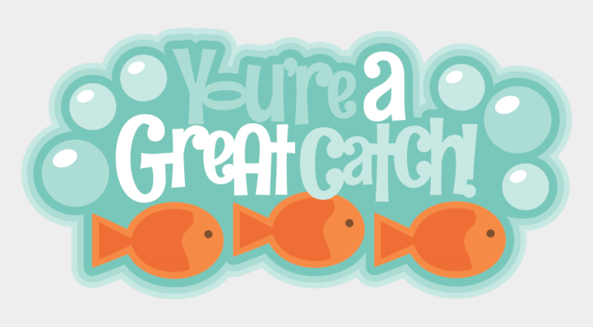 clipart catch, Cartoons - You're A Great Catch Svg Scrapbook Title Valentines - You Re A Great Catch Printable