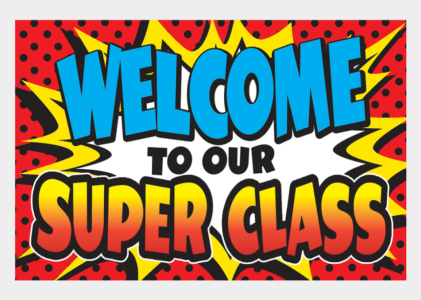 classroom welcome clipart, Cartoons - Transparent Welcome Class - Superhero Welcome