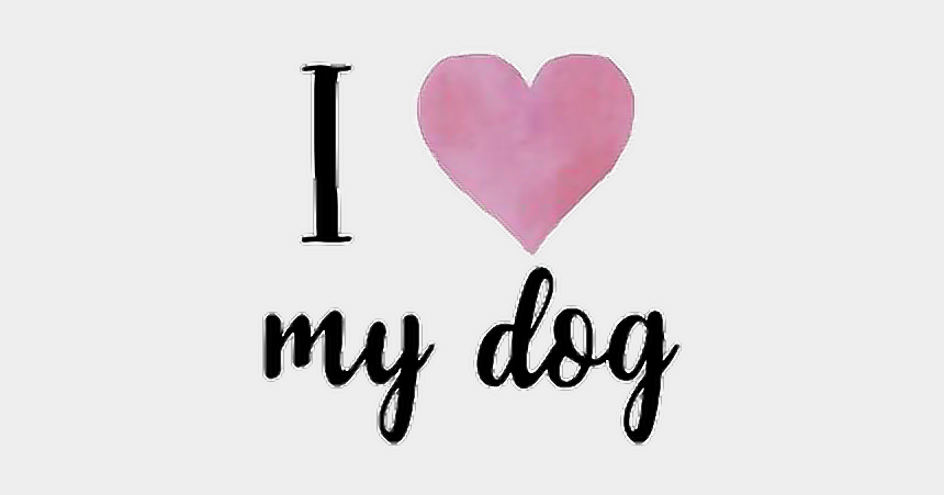 puppy love clipart, Cartoons - #ilovemydog #dog #pets #puppy #love #tumblr #stickers - Love My Dog