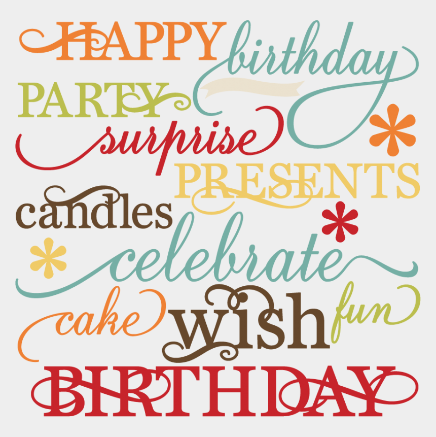 happy birthday words clipart, Cartoons - There Are Certain Phrases Which Are Very Common To - Birthday Images With Words