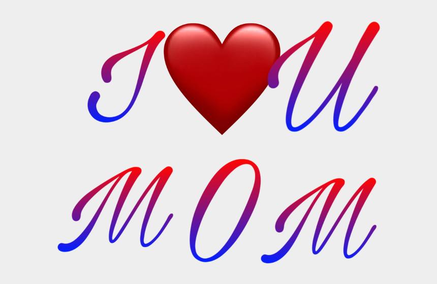 i love mom clipart, Cartoons - #mom #i #love #you #mothers #day - Heart