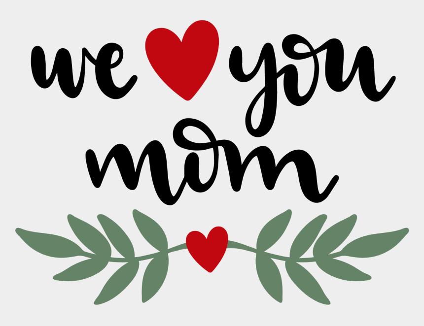i love you mom clipart, Cartoons - Love You Mom, Our Love, Free Svg Cut Files, Scrapbook - We Love You Teacher