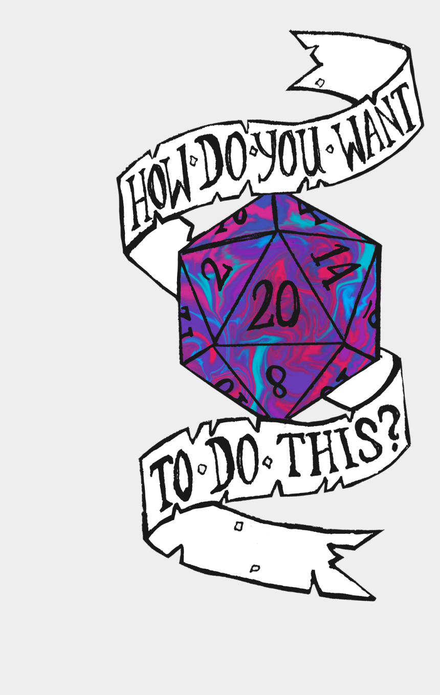 """d20 clip art, Cartoons - Octy""""s Grotto Dumping This Nonsense Here - D20 How Do You Want To Do"""