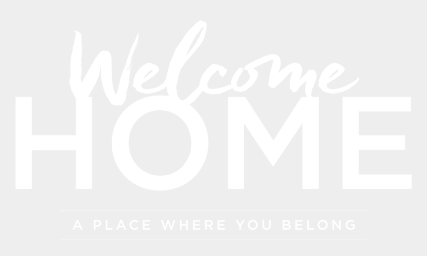welcome clipart, Cartoons - Home Transparent Welcome - Welcome Home Church Banner
