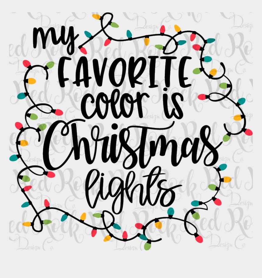 Christmas Sayings.Christmas Sayings Png My Favorite Color Is Christmas