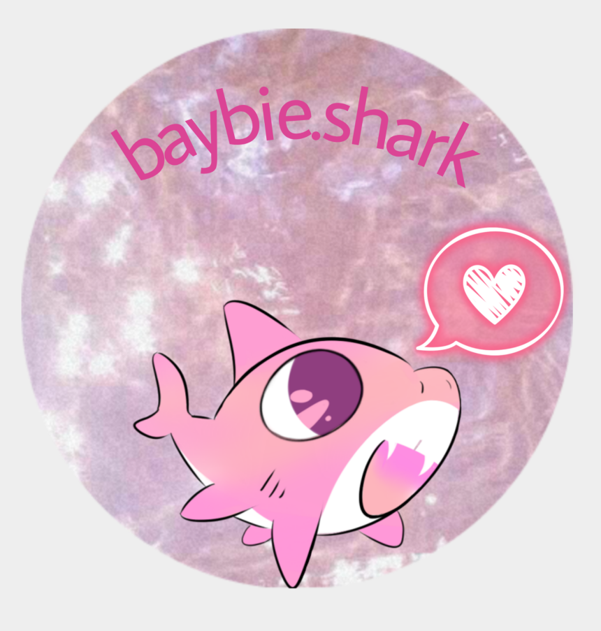 pink baby shark clipart, Cartoons - #baby #shark #babyshark #uwu #pink #aesthetic - Circle