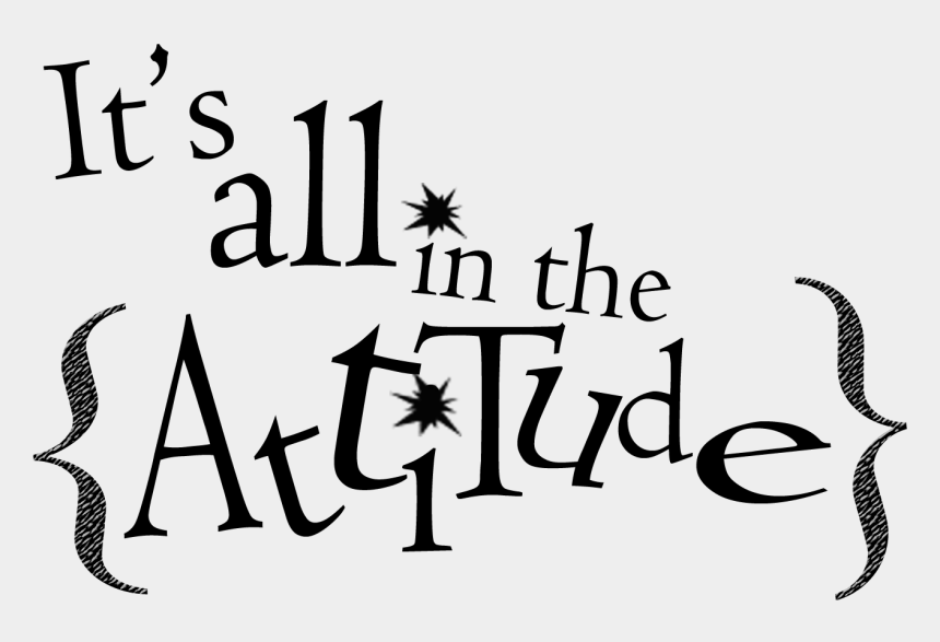 quote clipart, Cartoons - Attitude Quotes Clip Art Library Cliparts Ⓒ - It's All About Your Attitude