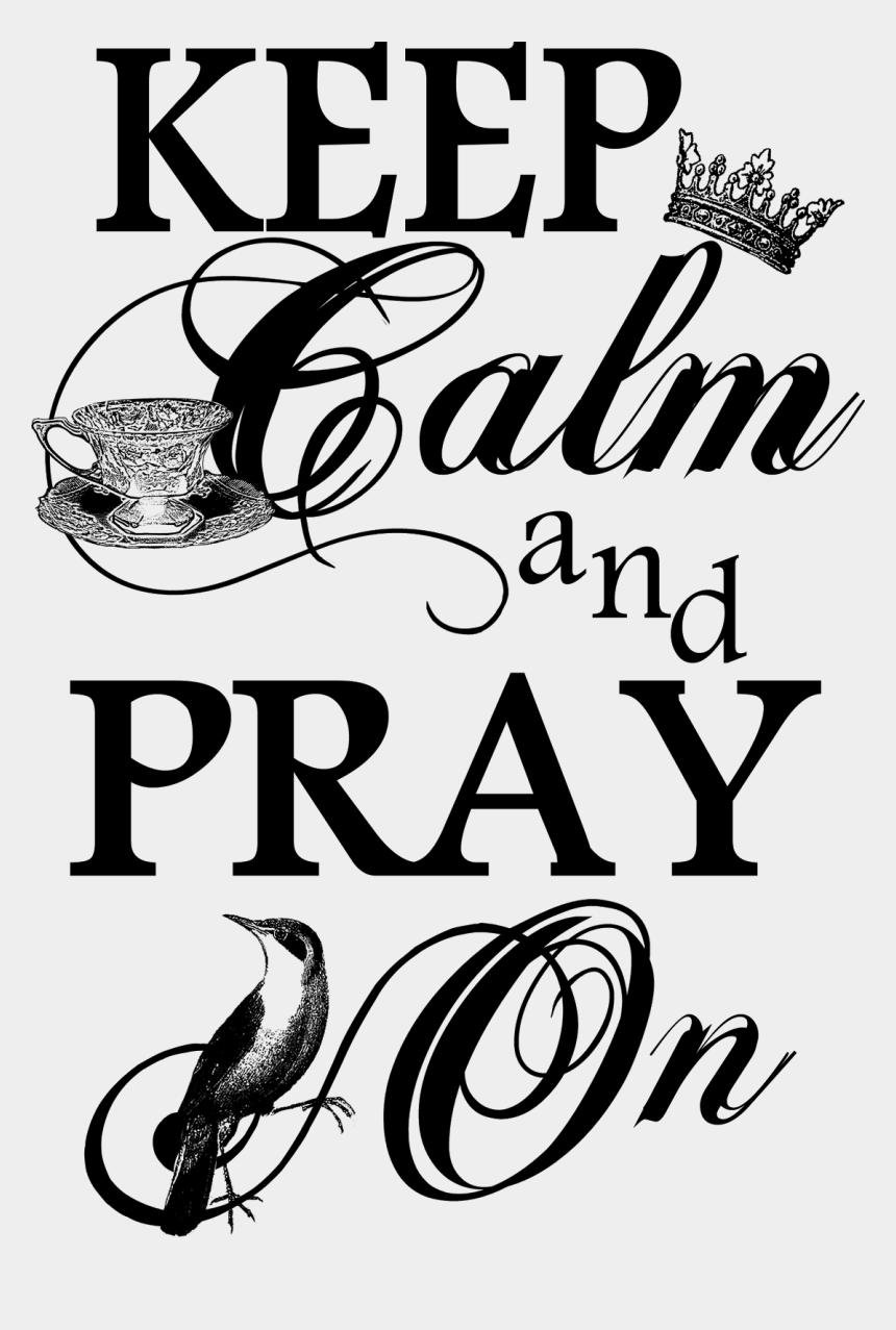 keep calm crown clipart black and white, Cartoons - Keep Calm Png Image - Keep Calm And Pray