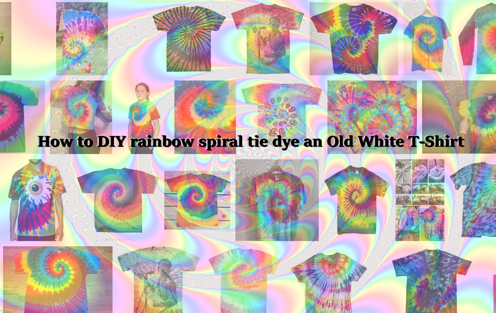 How To Diy Rainbow Spiral Tie Dye An Old White T Shirt