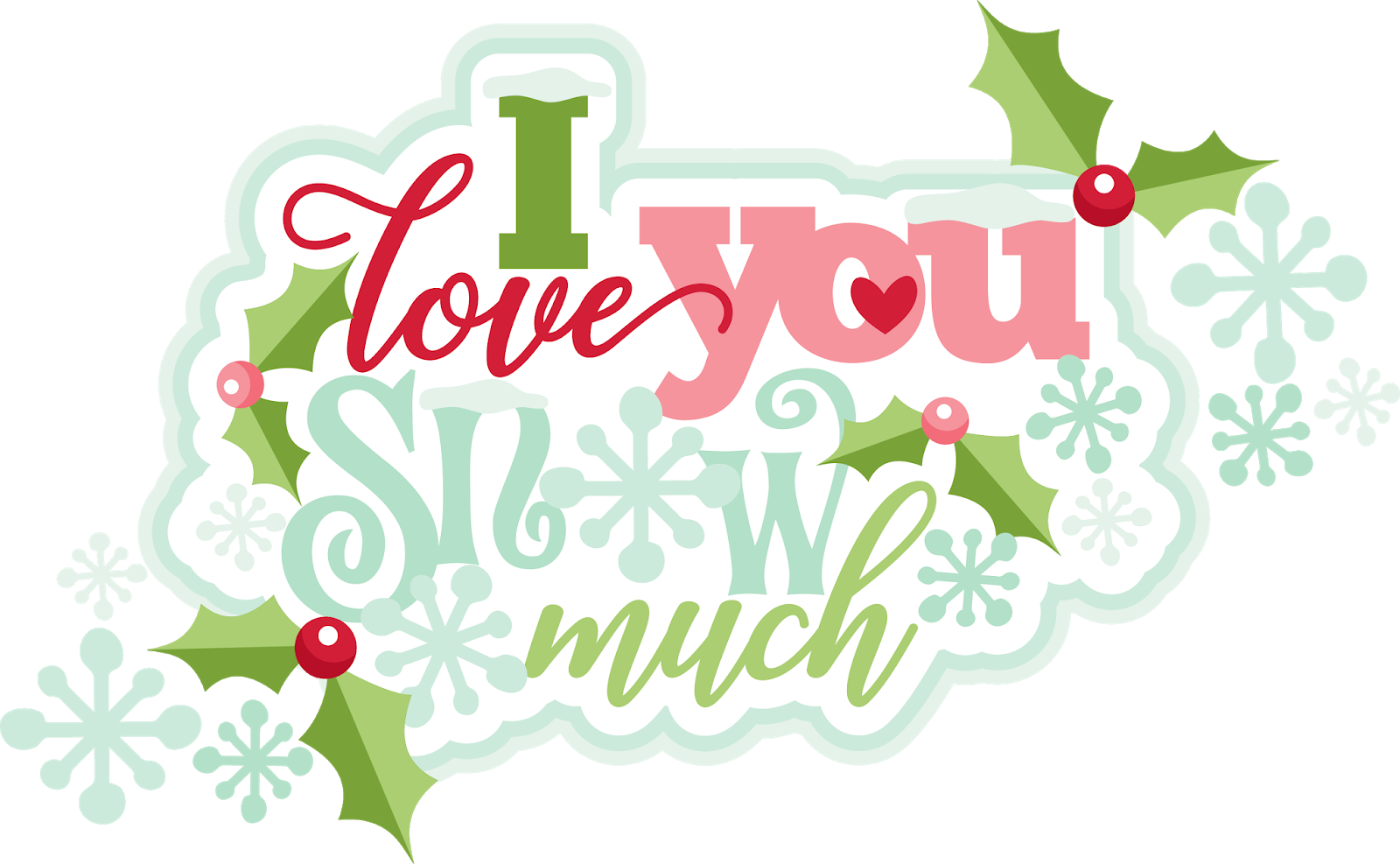 Transparent i love you clipart - Here's How My Layout Looks Completed ~ - Love You Snow Much Clipart
